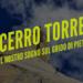 Cerro Torre – Il nostro sogno sul grido di pietra